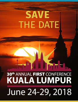 Save the date! June 24-29, 2018 - 30th Annual FIRST Conference in Kuala Lumpur
