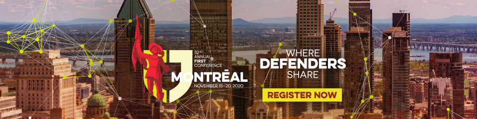 32nd Annual FIRST Conference - Montréal, Canada / Where Defenders Share