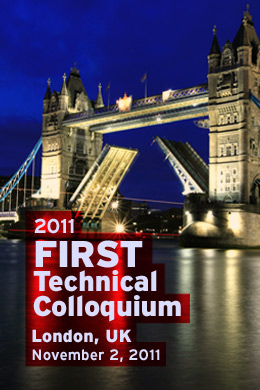 London 2011 FIRST Technical Colloquium