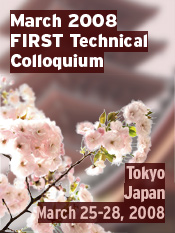 March 2008 FIRST Technical Colloquium - Tokyo, Japan
