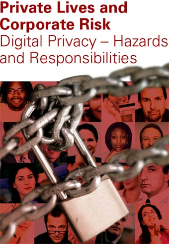 Private Lives and Corporate Risk: digital privacy – harzards and responsabilities